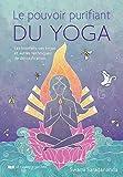 Le pouvoir purifiant du yoga