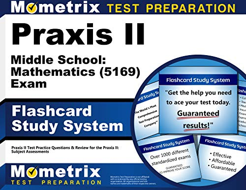 Praxis II Middle School: Mathematics (5169) Exam Flashcard Study System: Praxis II Test Practice Questions & Review for the Praxis II: Subject Assessments (Cards)