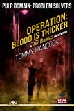 Operation: Blood Is Thicker-A Jay Brooks Adventure (Pulp Domain Book 1)
