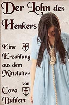 Der Lohn des Henkers: Eine Erzählung aus dem Mittelalter (German Edition) by [Cora Buhlert]