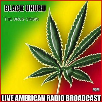 The Drug Crisis (Live)