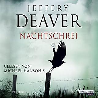 Nachtschrei                   Autor:                                                                                                                                 Jeffery Deaver                               Sprecher:                                                                                                                                 Michael Hansonis                      Spieldauer: 15 Std. und 57 Min.     367 Bewertungen     Gesamt 3,7