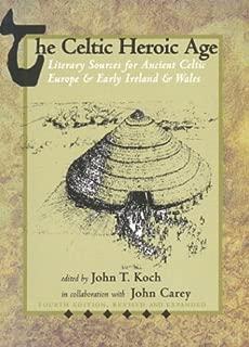 The Celtic Heroic Age (Celtic Studies Publications) (Old Irish Edition)