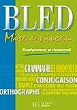 BLED Mise à niveau Enseignement Professionnel - Livre élève - Ed.2005