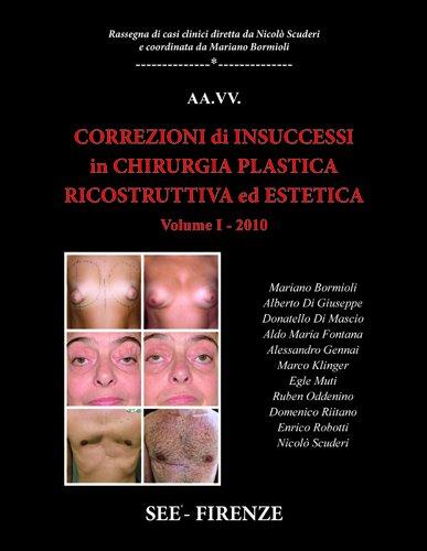 correzioni di insuccessi in chirurgia plastica ricostruttiva ed estetica vol 1