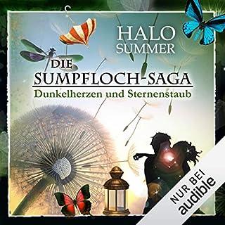 Dunkelherzen und Sternenstaub     Die Sumpfloch-Saga 2              Autor:                                                                                                                                 Halo Summer                               Sprecher:                                                                                                                                 Anne Düe                      Spieldauer: 8 Std. und 10 Min.     406 Bewertungen     Gesamt 4,7
