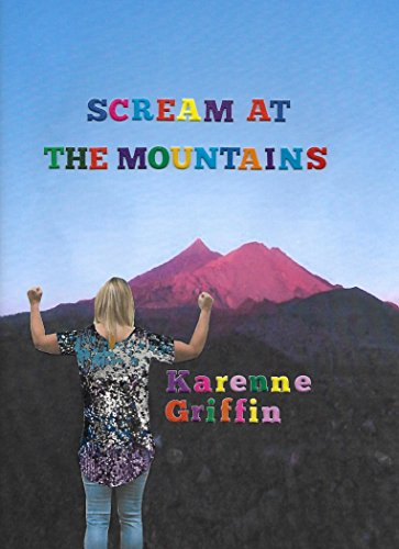 Scream at the Mountains (The Valleys Series Book 2) by [Karenne Griffin]