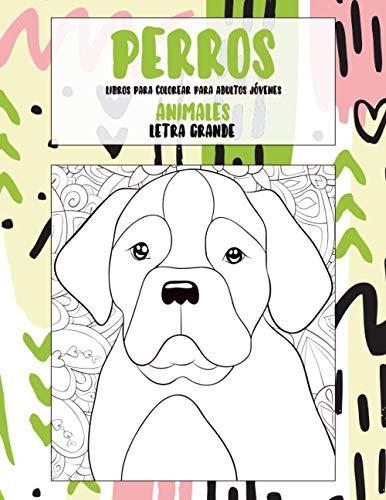 Libros para colorear para adultos jóvenes - Letra grande - Animales - Perros