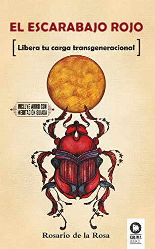 El escarabajo rojo: Libera tu carga transgeneracional