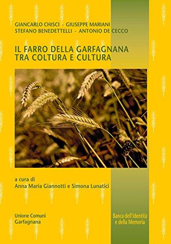 Farro della Garfagnana tra coltura e cultura (Banca dell'identità e della memoria Vol. 26) (Italian Edition)