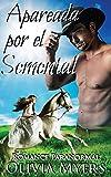 Romance Paranormal: Apareada por el Semental (Romance caballo cambiaformas esposa por correspondencia) (Nueva Ficción Romántica para Mujeres Adultas y Universitarias) (Spanish Edition)
