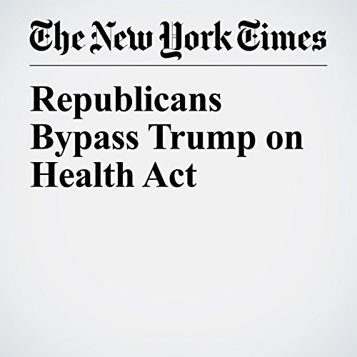 Republicans Bypass Trump on Health Act copertina