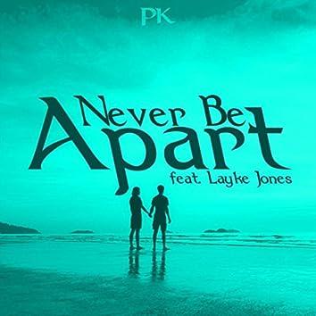 Never Be Apart (feat. Layke Jones)
