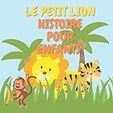 LE PETIT LION HISTOIRE POUR ENFANTS: Une délicieuse histoire de Saint-Valentin Sbout Petit lion pour les enfants - Cadeau de Saint-Valentin pour les ... et les tout-petits - Des couleurs agréa