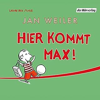 Hier kommt Max!                   Autor:                                                                                                                                 Jan Weiler                               Sprecher:                                                                                                                                 Jan Weiler                      Spieldauer: 58 Min.     14 Bewertungen     Gesamt 4,3