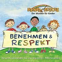 Benehmen & Respekt: Neue Kinderlieder fuer ein leichteres Miteinander