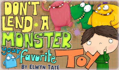 Don't Lend A Monster Your Favorite Toy (Children's picture book) (English Edition)
