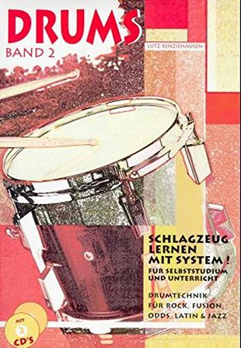 Drums, Band 2: Drumtechnick für Rock, Fusion, Odds, Latin & Jazz, inkl. 2 Audio-CDs