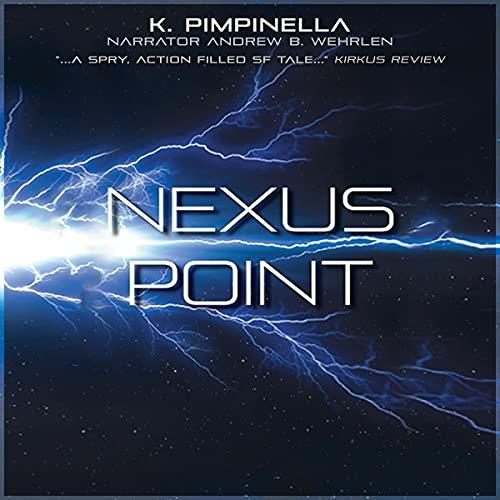 Nexus Point Audiobook By K. Pimpinella cover art