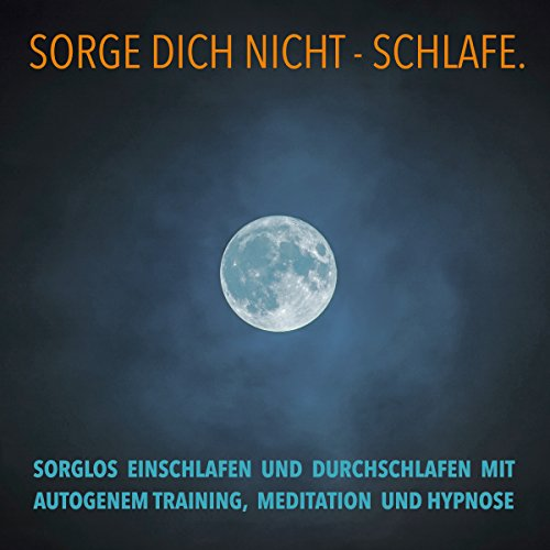 SORGE DICH NICHT - SCHLAFE audiobook cover art