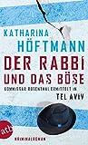Der Rabbi und das Böse: Kommissar Rosenthal ermittelt in Tel Aviv Kriminalroman (Assaf Rosenthal, Band 2)