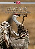Goose Pond: The Story of a Wetland and Its Neighbors [DVD]