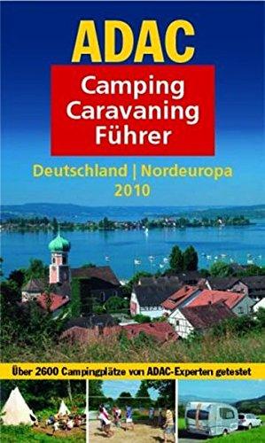ADAC Camping Caravaning Führer Deutschland Nordeuropa 2010 (ADAC Campingführer)