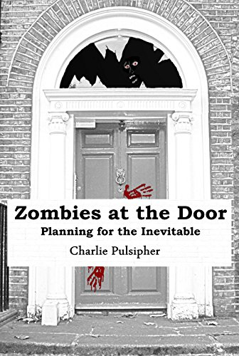Zombies at the Door: Planning for the Inevitable (English Edition)