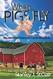 When Pigs Fly: The Humorous History of Animal Metaphors