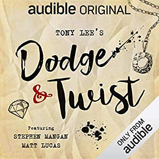 Dodge & Twist     An Audible Original Drama              By:                                                                                                                                 Tony Lee                               Narrated by:                                                                                                                                 Matt Lucas,                                                                                        Stephen Mangan,                                                                                        Michael Socha,                   and others                 Length: 4 hrs and 56 mins     4,853 ratings     Overall 4.3