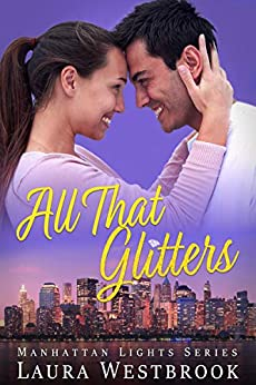 All That Glitters: A Sweet Romance (Manhattan Lights Series Book 1) by [Laura Westbrook]