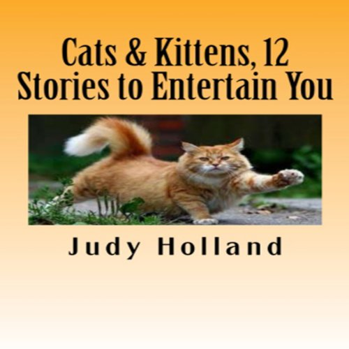 Cats & Kittens, 12 Stories to Entertain You cover art