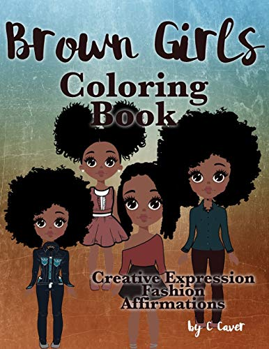 Brown Girls Coloring Book: Creative Expression, Fashion & Affirmations