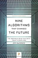 Nine Algorithms That Changed the Future: The Ingenious Ideas That Drive Today's Computers Front Cover