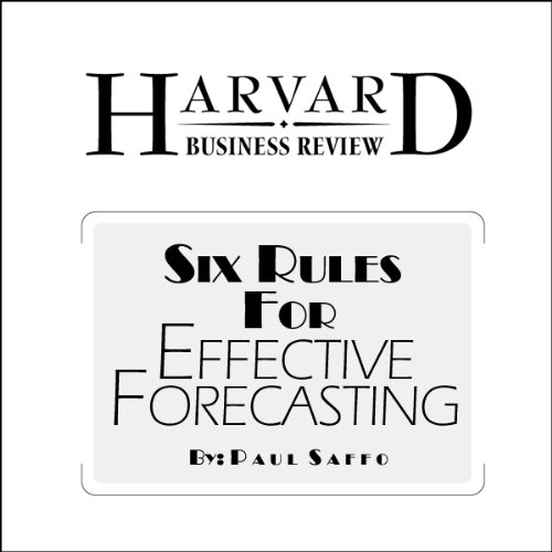 Six Rules for Effective Forecasting (Harvard Business Review) audiobook cover art