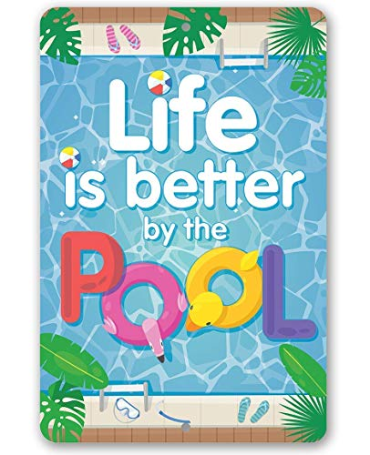 Metal Sign - Life Is Better By The Pool - Durable Metal Sign - 8