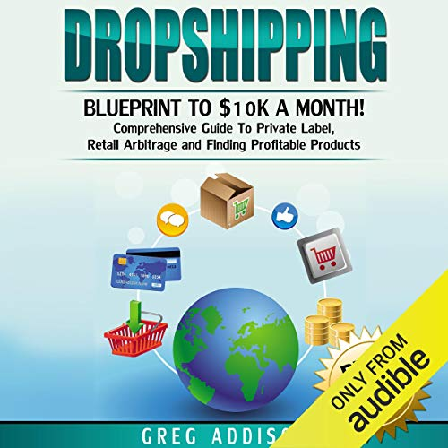 Dropshipping: Blueprint to $10K a Month  By  cover art