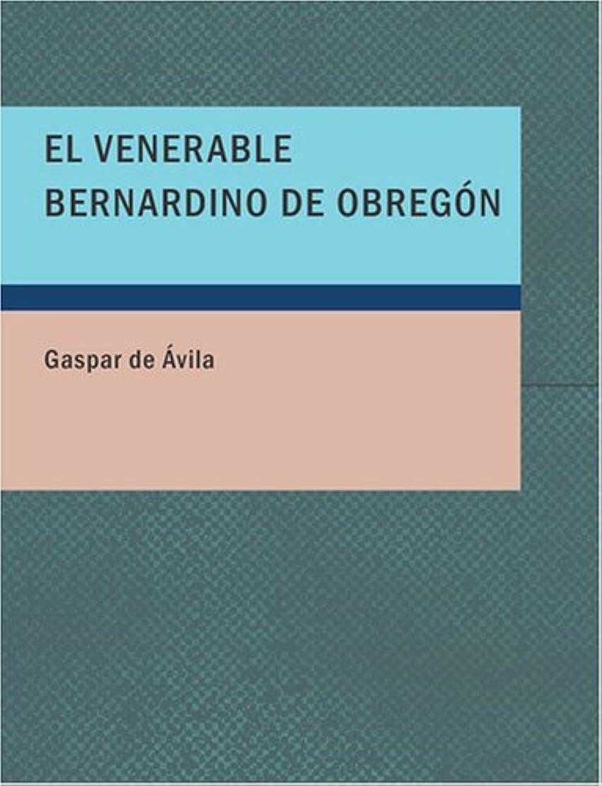 アクション下に振る舞いEl Venerable Bernardino de Obreg=n: comedia famosa