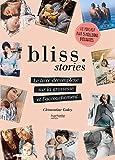 Bliss Stories : Le livre décomplexé sur la grossesse et l'accouchement