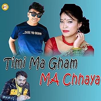 Timi Gham Ma Chhaya