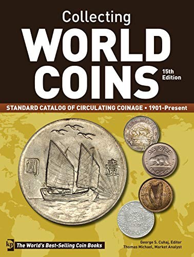 Compare Textbook Prices for Collecting World Coins, 1901-Present: Standard Catalog of Circulating Coinage Fifteenth Edition ISBN 9781440244605 by Cuhaj, George S.,Michael, Thomas
