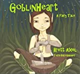 Goblinheart: A Fairy Tale