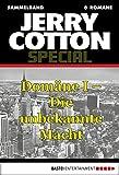 Jerry Cotton Special - Sammelband 1: Domäne I - Die unbekannte Macht (Jerry Cotton Sammelband)