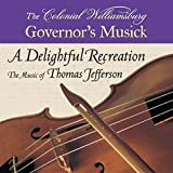A Delightful Recreation: The Music of Thomas Jefferson