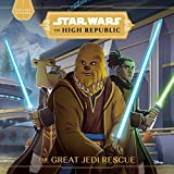 Star Wars The High Republic: The Great Jedi Rescue