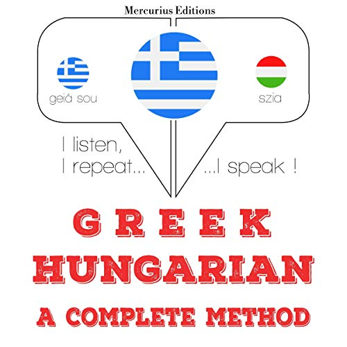 Couverture de Greek - Hungarian. A complete method