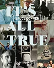 Bruce Conner: It's All True (2016-07-04)