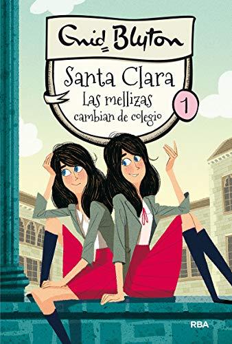 Santa Clara 1: Las mellizas cambian de colegio (INOLVIDABLES)