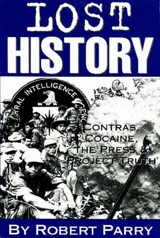 Lost History: Contras, Cocaine, the Press & 'Project Truth'