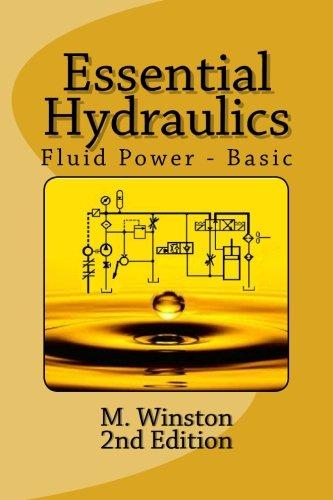 Essential Hydraulics: Fluid Power - Basic: Volume 2 | Read